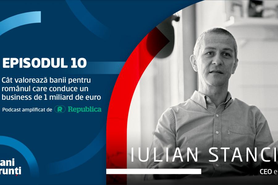 """Podcast amplificat de Republica. """"La bani mărunți"""" cu Iulian Stanciu, CEO eMag"""